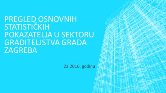 Statistički pokazatelji u graditeljstvu Grada Zagreba 2016.